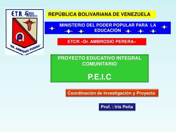 REPÚBLICA BOLIVARIANA DE VENEZUELA MINISTERIO DEL PODER POPULAR PARA  LA EDUCACIÓN ETCR «Dr. AMBROSIO PERERA» PROYECTO EDU...