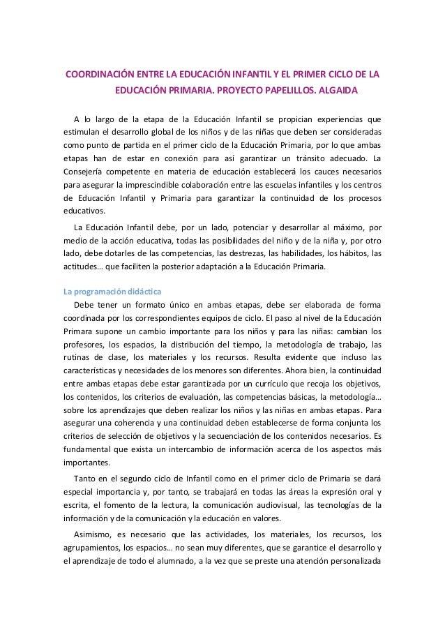 COORDINACIÓN ENTRE LA EDUCACIÓN INFANTIL Y EL PRIMER CICLO DE LA EDUCACIÓN PRIMARIA. PROYECTO PAPELILLOS. ALGAIDA A lo lar...
