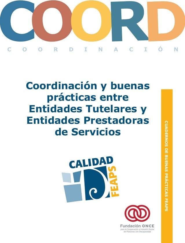 PORTADA COORDINACION 4/6/12 10:37 P gina 1 Composici n C M Y CM MY CY CMY K Coordinación y buenas prácticas entre Entidade...
