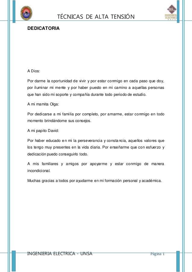 TÉCNICAS DE ALTA TENSIÓN INGENIERIA ELECTRICA - UNSA Página 1 DEDICATORIA A Dios: Por darme la oportunidad de vivir y por ...