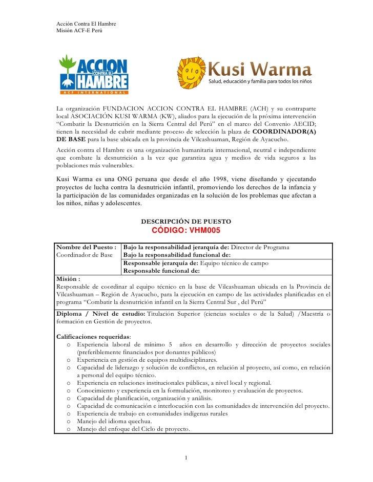 Acción Contra El Hambre Misión ACF-E Perú     La organización FUNDACION ACCION CONTRA EL HAMBRE (ACH) y su contraparte loc...