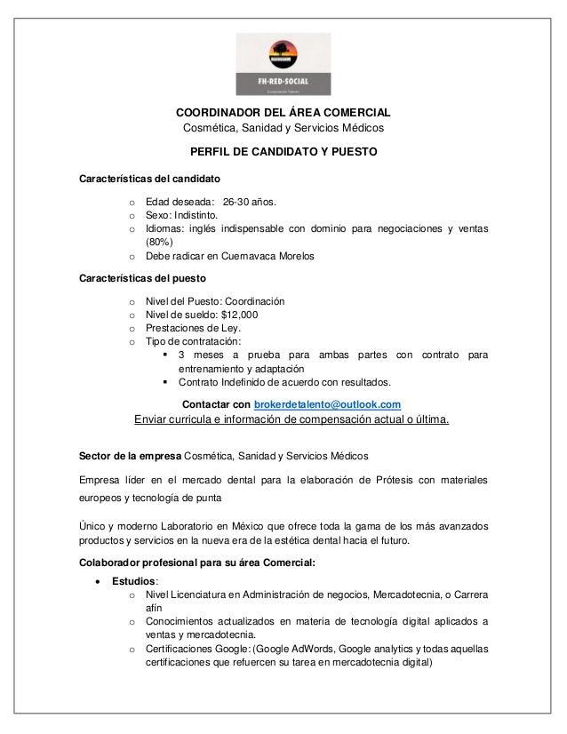 COORDINADOR DEL ÁREA COMERCIAL Cosmética, Sanidad y Servicios Médicos PERFIL DE CANDIDATO Y PUESTO Características del can...