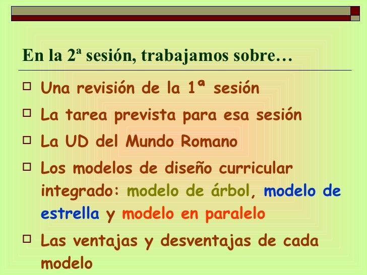 En la 2ª sesión, trabajamos sobre… <ul><li>Una revisión de la 1ª sesión </li></ul><ul><li>La tarea prevista para esa sesió...