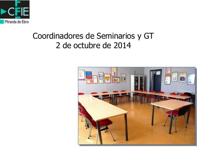 Coordinadores de Seminarios y GT  2 de octubre de 2014
