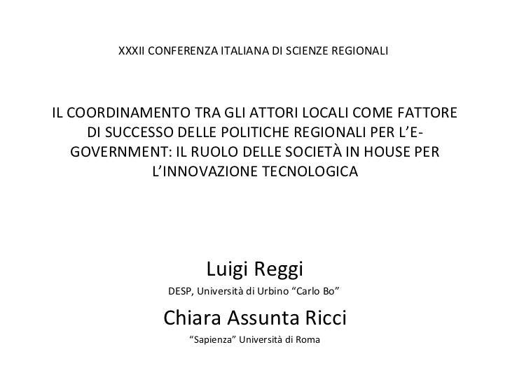 XXXII CONFERENZA ITALIANA DI SCIENZE REGIONALIIL COORDINAMENTO TRA GLI ATTORI LOCALI COME FATTORE     DI SUCCESSO DELLE PO...