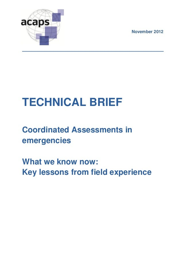 November 2012TECHNICAL BRIEFCoordinated Assessments inemergenciesWhat we know now:Key lessons from field experience