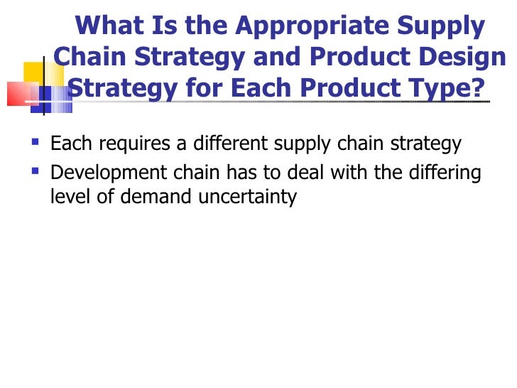 matching product and supply chain characteristics Full-text paper (pdf): characteristics of supply chain management & the implications for purchasing & logistics strategy.