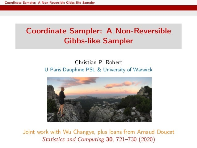 Coordinate Sampler: A Non-Reversible Gibbs-like Sampler Coordinate Sampler: A Non-Reversible Gibbs-like Sampler Christian ...