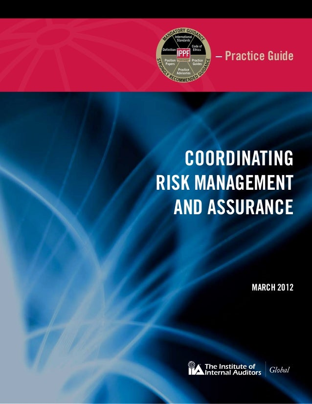 – Practice Guide   COORDINATINGRISK MANAGEMENT  AND ASSURANCE             March 2012