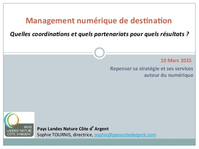 Management  numérique  de  des0na0on   Quelles  coordina.ons  et  quels  partenariats  pour  quels  ...
