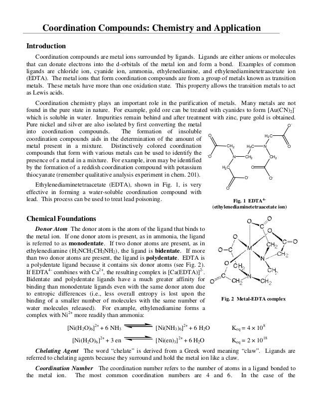 Coordination Compounds: Chemistry and ApplicationIntroductionCoordination compounds are metal ions surrounded by ligands. ...