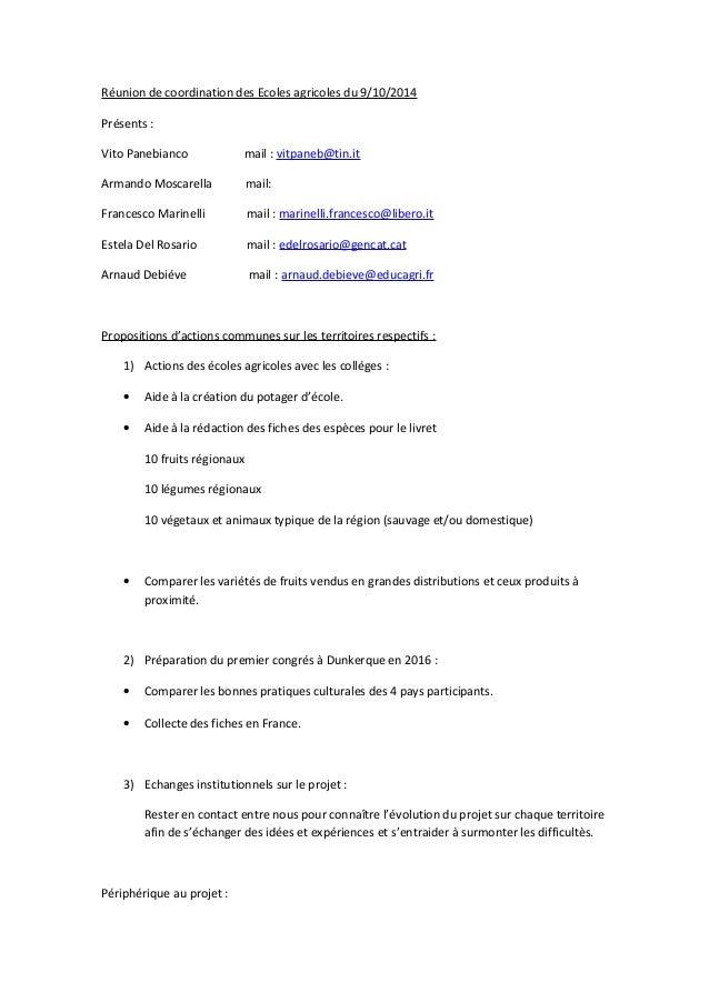 Réunion de coordination des Ecoles agricoles du 9/10/2014  Présents :  Vito Panebianco mail : vitpaneb@tin.it  Armando Mos...