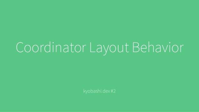 Coordinator Layout Behavior kyobashi.dex #2
