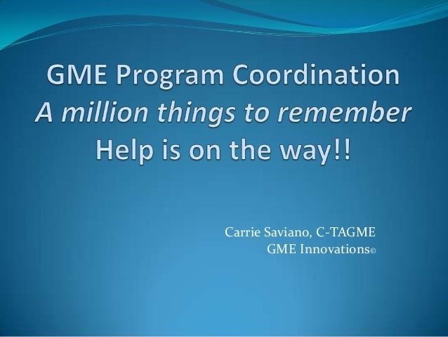 Carrie Saviano, C-TAGME       GME Innovations©