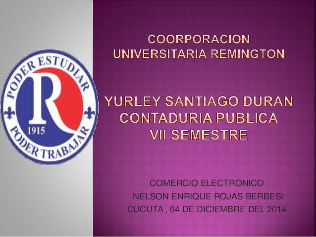 COMERCIO ELECTRONICO NELSON ENRIQUE ROJAS BERBESI CUCUTA , 04 DE DICIEMBRE DEL 2014