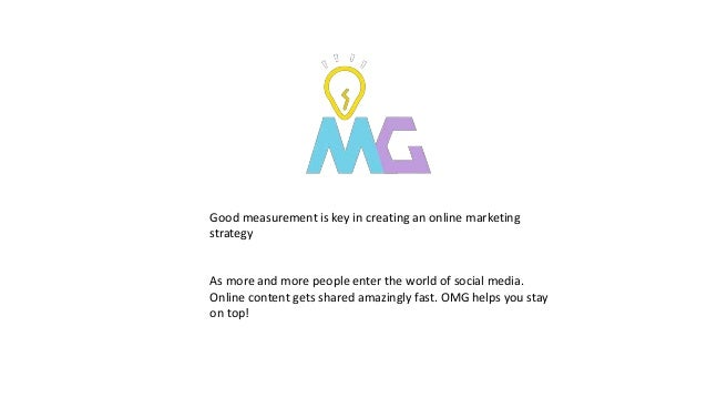 Good measurement is key in creating an online marketing strategy As more and more people enter the world of social media. ...