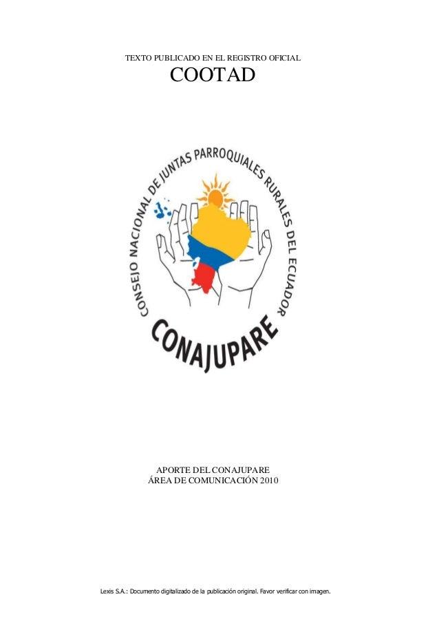 TEXTO PUBLICADO EN EL REGISTRO OFICIAL                           COOTAD                   APORTE DEL CONAJUPARE           ...