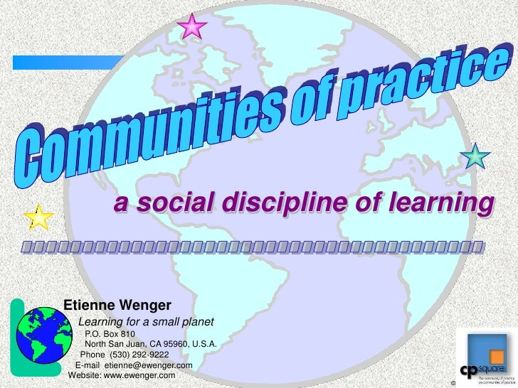 Etienne Wenger<br />Learning for a small planet<br />         P.O. Box 810         North San Juan, CA 95960, U.S.A.<br /> ...