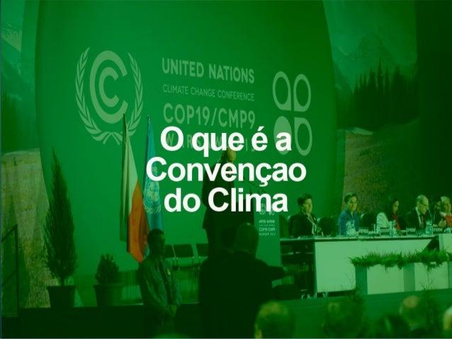 AConvenção-Quadro das Nações Unidas sobre Mudanças Climáticas(eminglês,United Nations Framework Convention on Climate ...