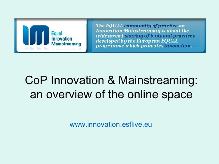 CoP Innovation & Mainstreaming: an overview of the online space www.innovation.esflive.eu