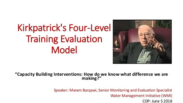 """Kirkpatrick's Four-Level Training Evaluation Model """"Capacity Building Interventions: How do we know what difference we are..."""