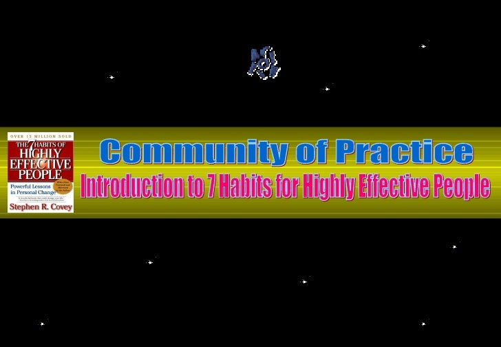 Community of Practice Introduction to 7 Habits for Highly Effective People