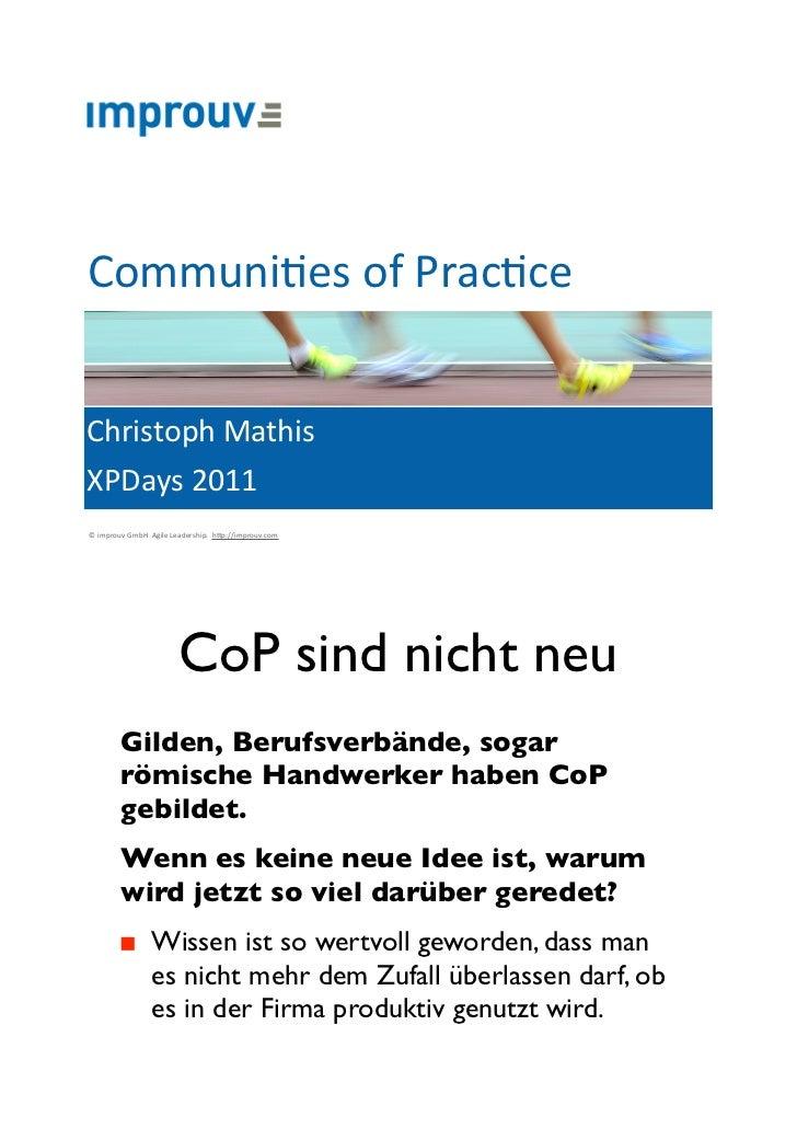 "Communi=es""of""Prac=ceChristoph""MathisXPDays""2011©""improuv""GmbH""""Agile""Leadership.""""h7p://improuv.com""                     ..."