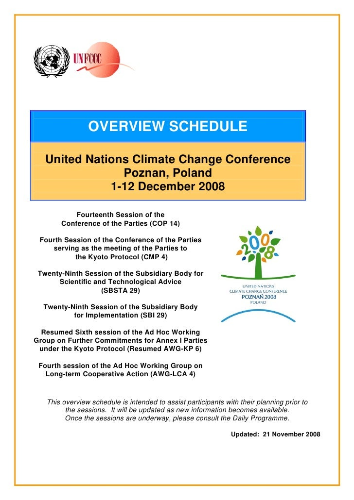 OVERVIEW SCHEDULE     United Nations Climate Change Conference                 Poznan, Poland               1-12 December ...