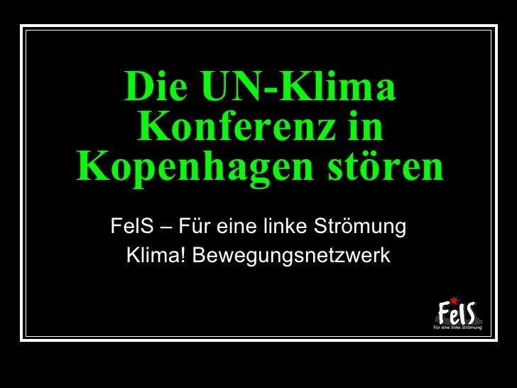 Die UN-Klima Konferenz in Kopenhagen stören FelS – Für eine linke Strömung Klima! Bewegungsnetzwerk