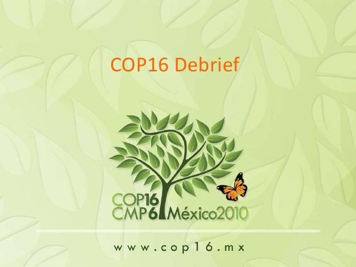 COP16 Debrief<br />