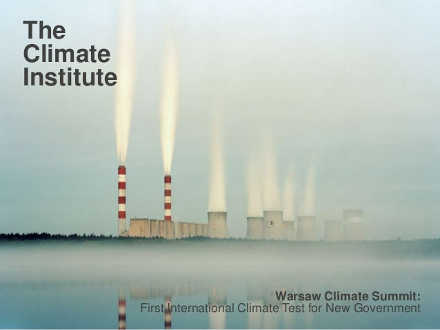 The Climate Institute  Warsaw Climate Summit: First International Climate Test for New Government 1