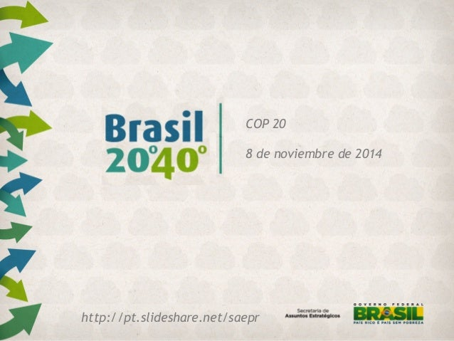 COP 20  8 de noviembre de 2014  http://pt.slideshare.net/saepr