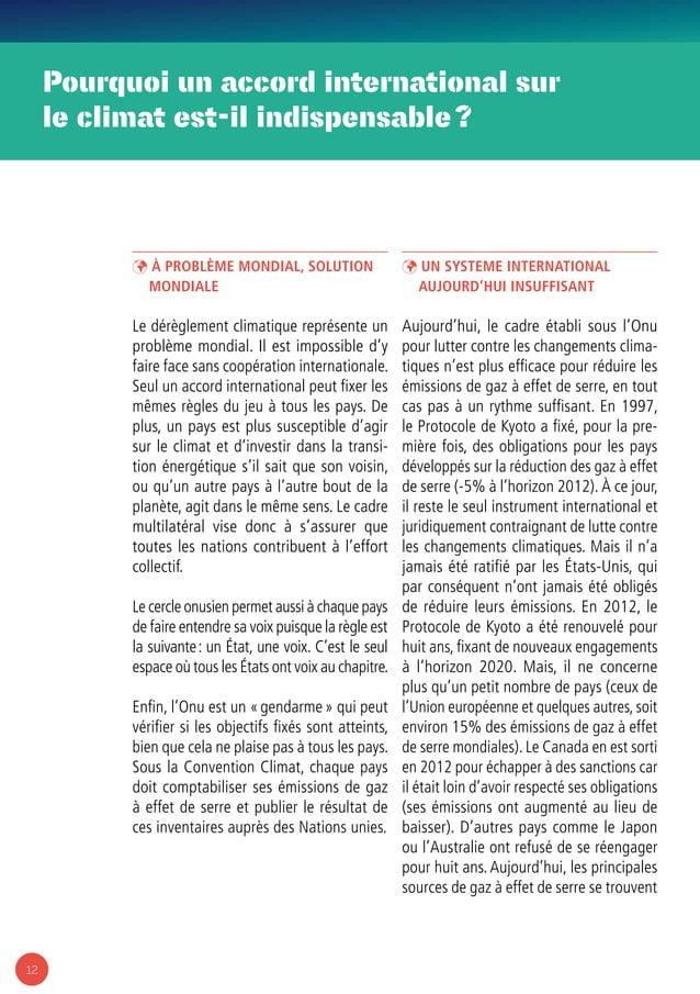 12 Pourquoi un accord international sur le climat est-il indispensable? ÞÞ À problème mondial, solution mondiale Le dérèg...
