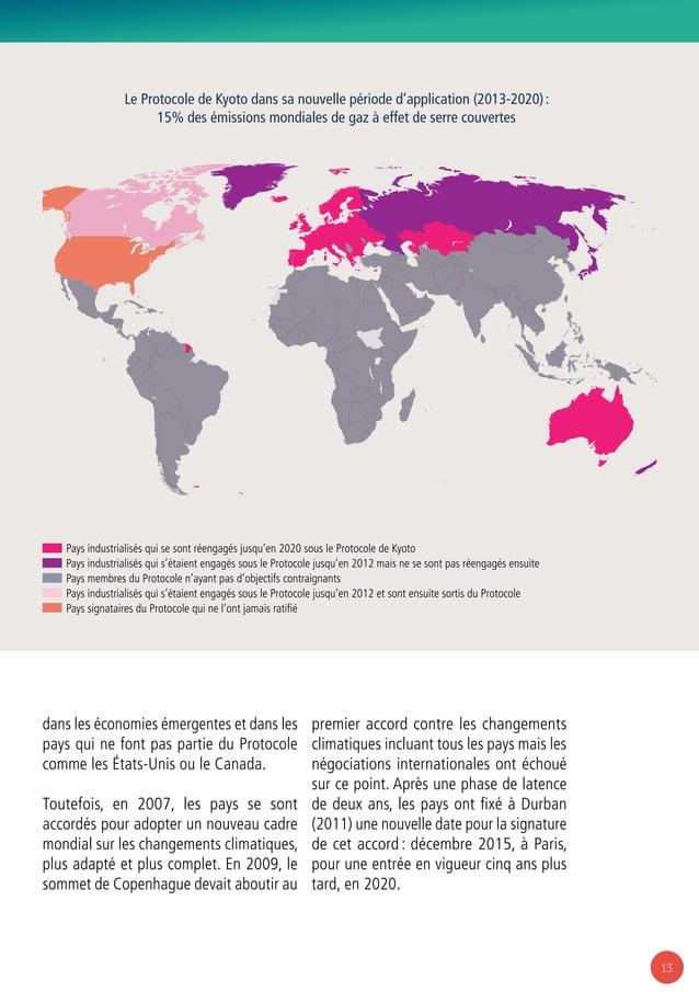 13 dans les économies émergentes et dans les pays qui ne font pas partie du Protocole comme les États-Unis ou le Canada. T...