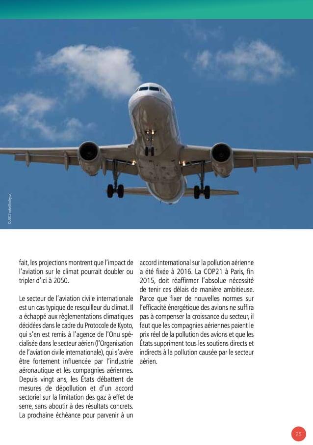 25 fait,les projections montrent que l'impact de l'aviation sur le climat pourrait doubler ou tripler d'ici à 2050. Le sec...