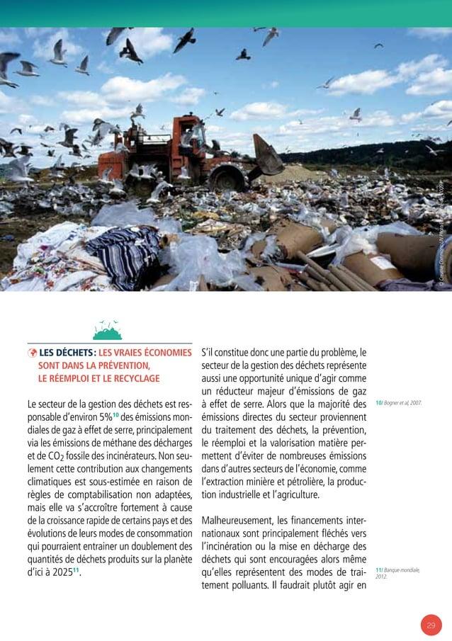 29 ÞÞ Les déchets: les vraies économies sont dans la prévention, le réemploi et le recyclage Le secteur de la gestion des...