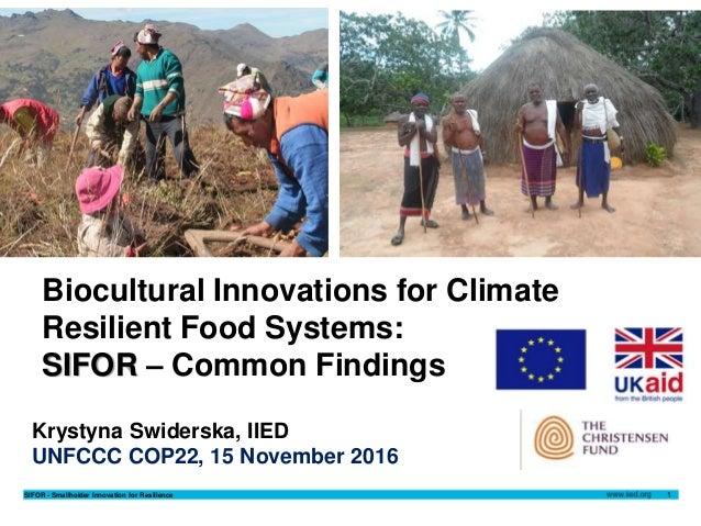SIFOR - Smallholder Innovation for Resilience 1 Krystyna Swiderska 15 November 2016Author name Date Krystyna Swiderska 15 ...