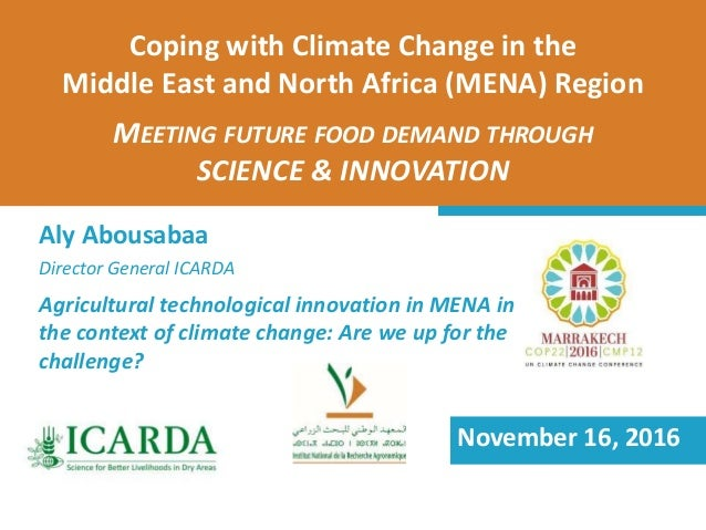 Coping with Climate Change in the Middle East and North Africa (MENA) Region MEETING FUTURE FOOD DEMAND THROUGH SCIENCE & ...