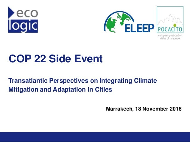 ELEEP Network www.eleep.eu COP 22 Side Event Transatlantic Perspectives on Integrating Climate Mitigation and Adaptation i...