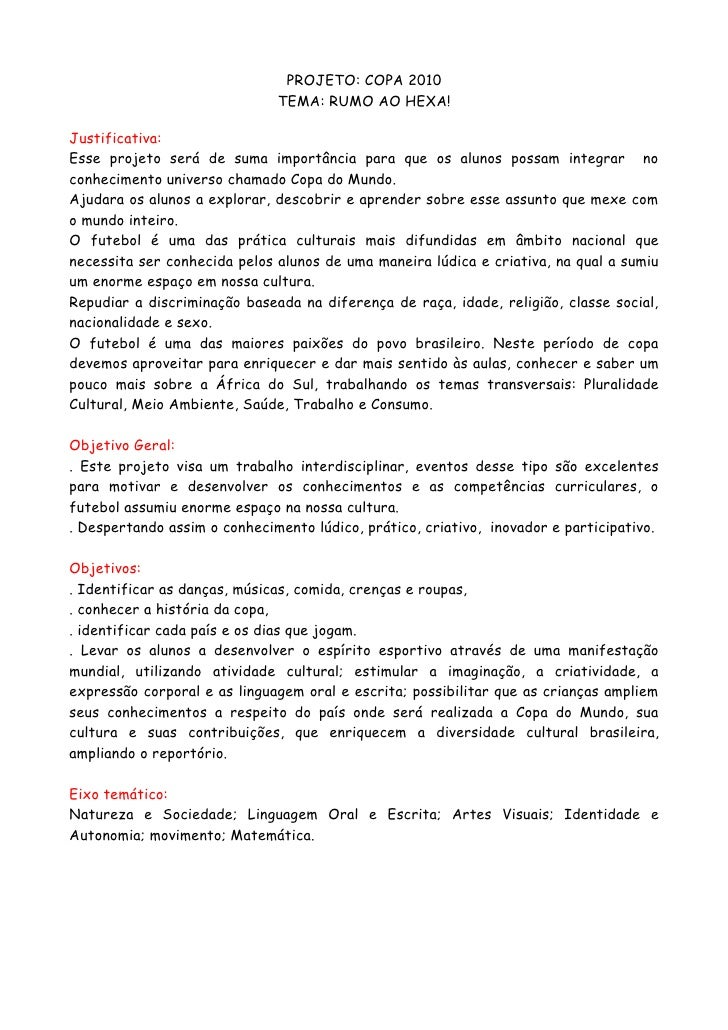 PROJETO: COPA 2010                               TEMA: RUMO AO HEXA!  Justificativa: Esse projeto será de suma importância...