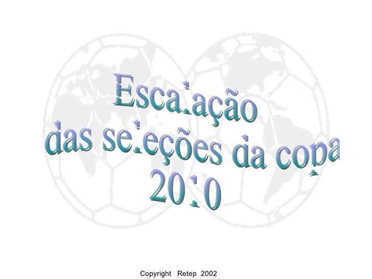 Escalação das seleções da copa 2010 Copyright  Retep  2002
