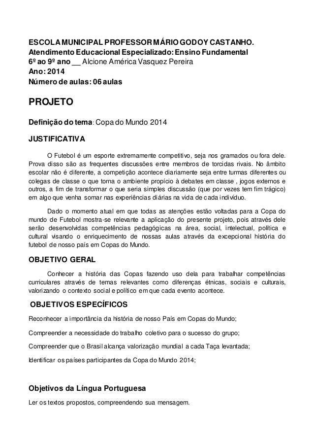ESCOLAMUNICIPAL PROFESSORMÁRIO GODOY CASTANHO. Atendimento EducacionalEspecializado:Ensino Fundamental 6º ao 9º ano __ Alc...
