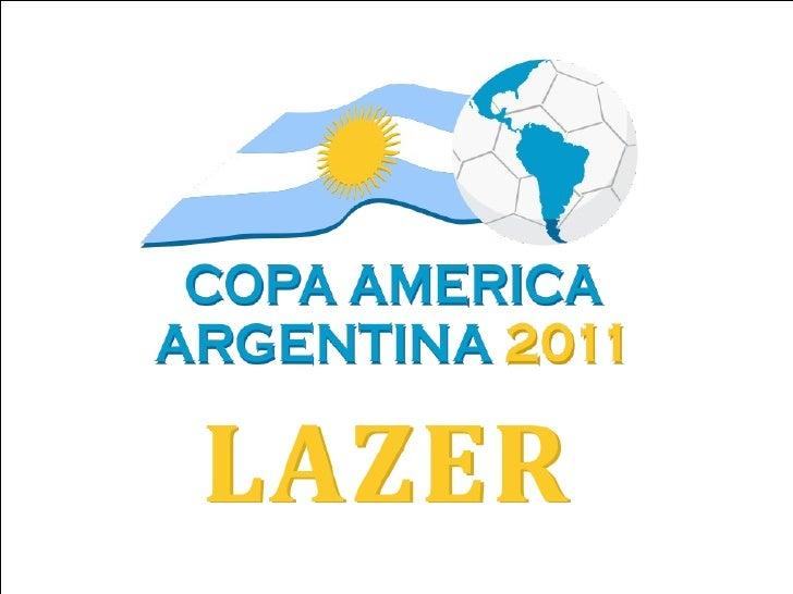 Copa America Argentina 2011 - Lazer