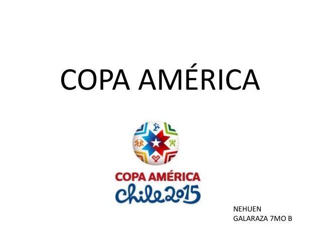 COPA AMÉRICA NEHUEN GALARAZA 7MO B