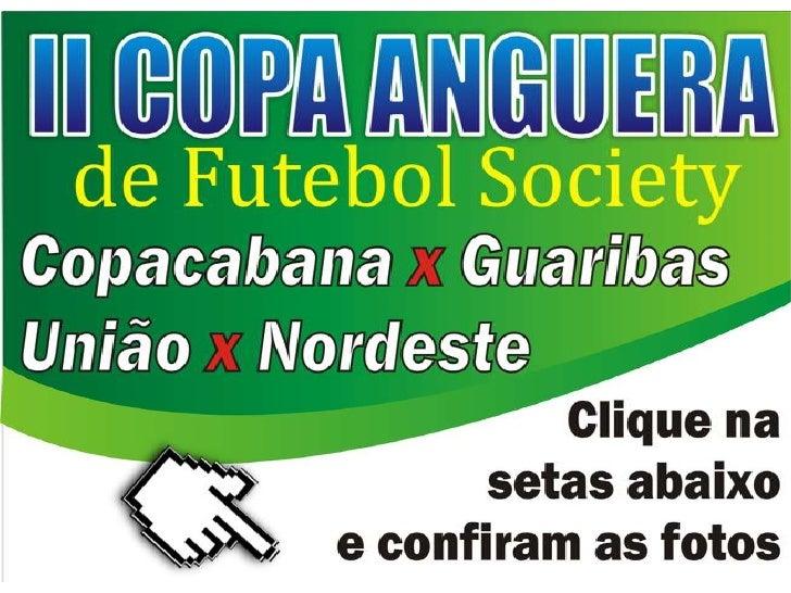 Copa anguera de futebol society   ultima rodada - 17 de junho de 2012