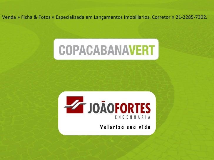 Venda » Ficha & Fotos « Especializada em Lançamentos Imobiliarios. Corretor » 21-2285-7302.
