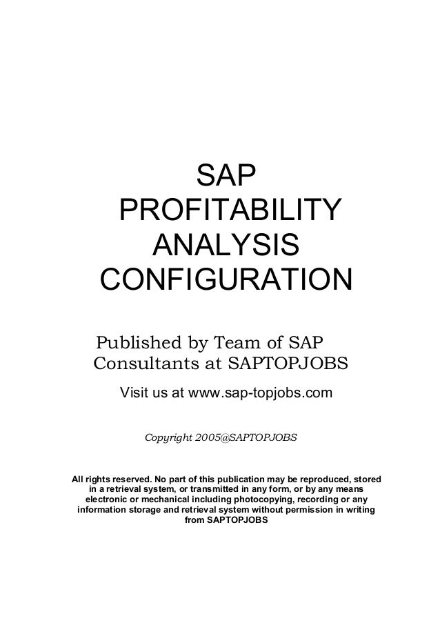 SAP PROFITABILITY ANALYSIS CONFIGURATION Published by Team of SAP Consultants at SAPTOPJOBS Visit us at www.sap-topjobs.co...