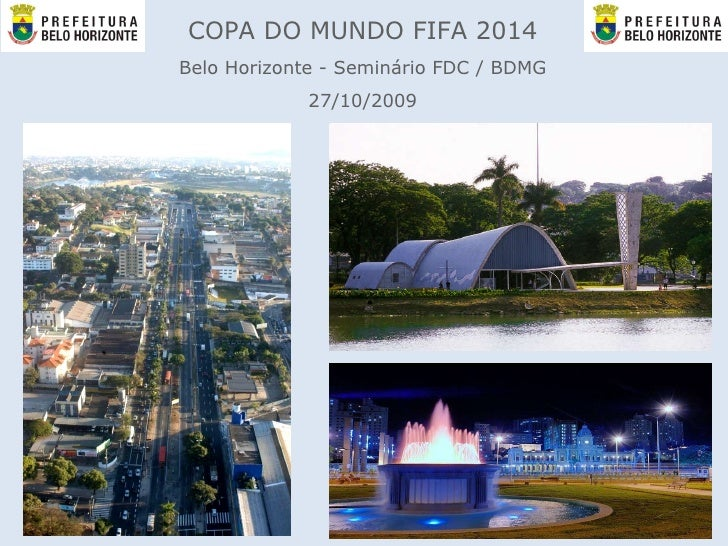 COPA DO MUNDO FIFA 2014 Belo Horizonte - Seminário FDC / BDMG 27/10/2009