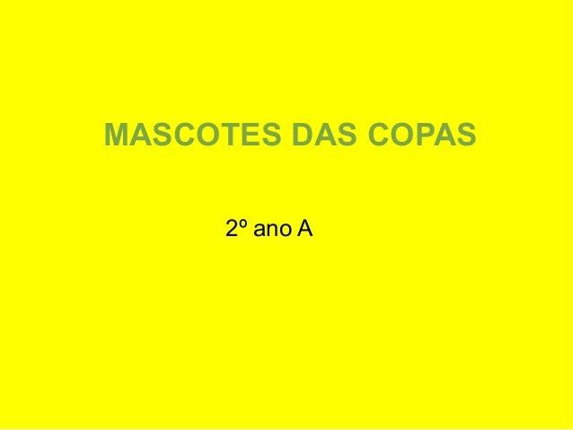 MASCOTES DAS COPAS  2º ano A
