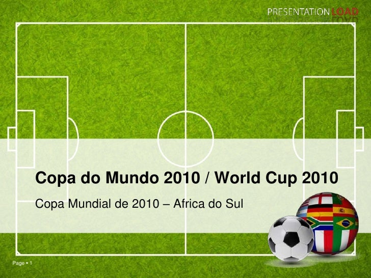 Copa do Mundo 2010 / World Cup 2010<br />Copa Mundial de 2010 – Africa do Sul<br />